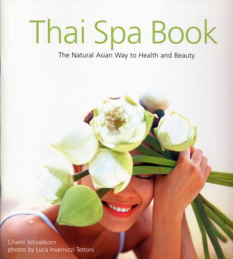 Thai Spa Book by Chami Jotisalikorn, Barefoot Luxe about & contact, www.barefootluxe.net, best barefoot luxury